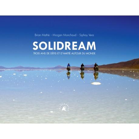 Solidream - Trois ans de défis et d'amitié autour du monde